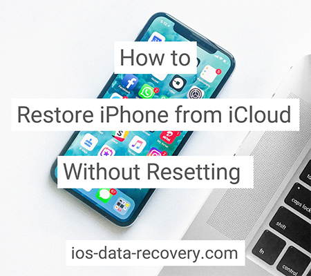 how to restore iPhone from iCloud without resetting