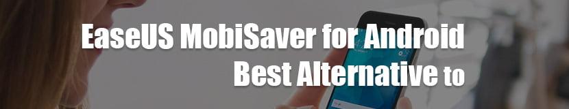Android için EaseUS MobiSaver Alternatif