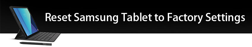 Reset Samsung Tablet Factory Settings
