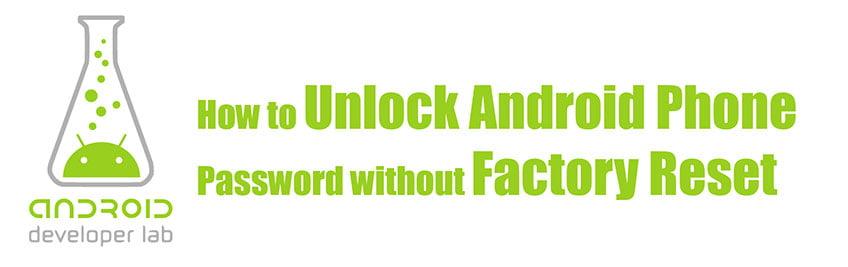 Fabrika Ayarlarına Dönmeden Android Telefon Şifresinin Kilidini Açma