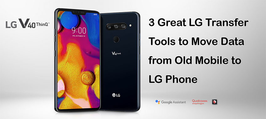 LG Transfer Tools to Transfer Data from Old Mobile to LG Phone