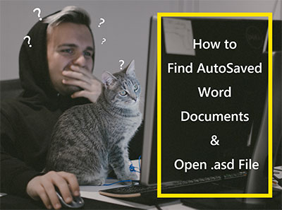 find autosaved word document and open asd file