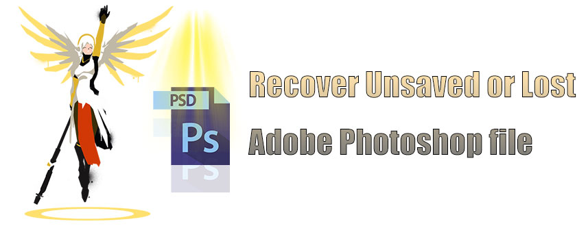 How to Recover AutoSaved, Unsaved or Lost Adobe Photoshop file