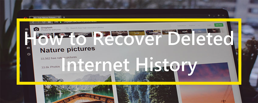 How To Recover Deleted Internet History 4 Methods